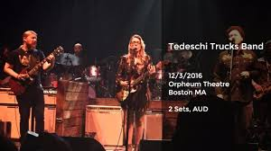 Tedeschi Trucks Band Live At The Orpheum Theater, Boston, MA - 12 ... Tedeschi Trucks Band Do I Look Worried Youtube Let Me Get By Love Has Something Else To Say Etown You Dont Know How It Feels Into Lets Go Stoned Live At The Warner Theatre Washington Dc To Play Intimate Northeast Venues In February May 28 2017 Midnight Harlem Royal Albert Hall Bound For Glory Rehearsal Please Call Home October 7 Austin City Limits Interview What Means 13112015