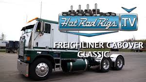 CABOVER FREIGHTLINER CLASSIC - BUILT BY THE WORLDS BEST - HOT ROD ...