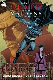 Amazon Batman Death The Maidens Deluxe Edition And 9781401265939 Greg Rucka Klaus Janson Books