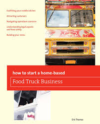 How To Start A Home-based Food Truck Business EBook By Eric Thomas ... A Sample Mobile Food Truck Business Plan Template Profitableventure Excel Financial Projections Youtube Briliant Spreadsheet Keeping Your Rolling Bplans Professional Multipronged Pdf Brand Equity And Customer Behavioural Iention Case Of Food Pattaya Thailand May 8 2018 Trucks Are Selling Dub Jimbo39s For Sale Tampa Bay Trucks Ds3o Cart What 60 Free Mplate Idea Calamo How To Start A In Just 24 Weeks The Infographic Truck Business