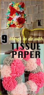 9 Uses For Tissue Paper