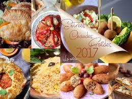 cuisine entr馥s froides recettes entrées chaudes et froides ramadan 2017 recettes