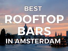 BEST ROOFTOP BARS IN AMSTERDAM | Rooftop, Bar And Wanderlust 10 Rooftop Terraces In Amsterdam I Sterdam Skylounge 8 X Best Bars Dubai Travel Guide Top Dutch Food Restaurants Best 25 Bars Ldon Ideas On Pinterest England Ldon Best Restaurants Near Sterdam Central Station Awesome Perfect Beers Lottis Cafe Bar Grill The Hoxton And Pubs Where To Drink The Capital Aterdams Red Light District A New Guide Cnn Belushis