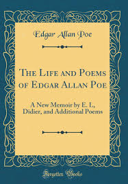 The Life And Poems Of Edgar Allan Poe A New Memoir By E L Didier Additional Classic Reprint 9780267698066 Amazon
