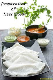 cuisine preparation preparation of neer dosa mangalorean neer dosa recipe masalakorb