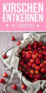 kirschen entsteinen im thermomix für marmelade oder sirup