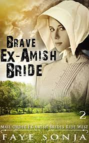 The Brave Ex Amish Bride Mail Order Ex Amish Brides Ride West Book2