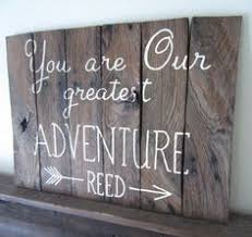 You Are Our Greatest Adventure Baby Name And Rustic By MsDsSigns