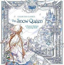 Color The Classics Snow Queen A Frozen Fantasy Coloring Book