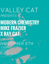 live at valley cat modern chemistry mike frazier x catold