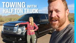 TOWING WITH A HALF TON TRUCK (FORD F-150) - YouTube