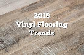 2018 Vinyl Flooring Trends 20 Hot Ideas