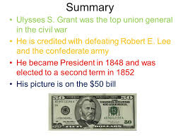 Summary Ulysses S Grant Was The Top Union General In Civil War