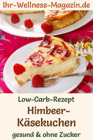 cremiger low carb himbeer käsekuchen rezept ohne zucker