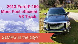 100 Most Fuel Efficient Trucks 2013 Ford F150 Fuel Economy MPG In The City V8 Coyote Engine Is