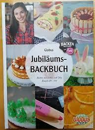 jubiläums backbuch backen mit sally und globus rezepte 1 100