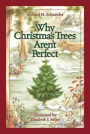 Why Christmas Trees Arent Perfect By Richard H Schneider