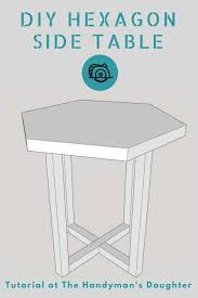diy hexagon side table the handyman u0027s daughter