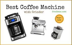 Best Coffee Machine With Grinder Of 2018