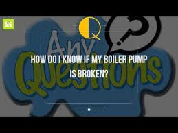 How Do I Know If My Boiler Pump Is Broken