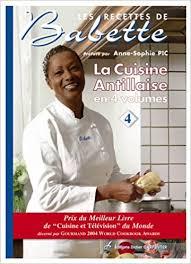 le meilleur de la cuisine antillaise amazon fr la cuisine antillaise volume 4 elisabeth de