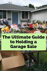 the ultimate guide to holding a garage sale the budget diet