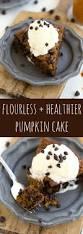 Healthy Chocolate Pumpkin Desserts by Flourless Pumpkin Chocolate Chip Cake Chelsea U0027s Messy Apron