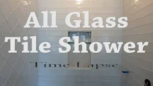 complete glass tile shower install start to finish time lapse