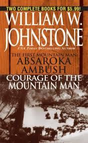 Absaroka Ambush Courage Of The Mountain Man