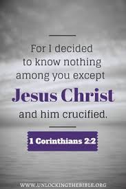 For I Decided To Know Nothing Among You Except Jesus Christ And Him Crucified Corinthians