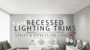 Recessed Lighting Trim Styles & Their Effects On Lighting By ...