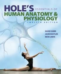 Holes Essentials Of Human Anatomy Amp Physiology With Connect Access Card