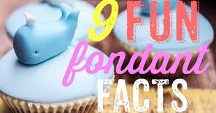9 Fun Fondant Facts