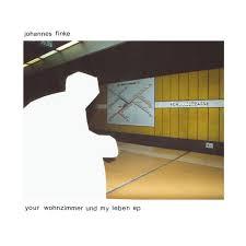 your wohnzimmer und my leben ep single by johannes finke