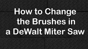 Mk Tile Saw 470 by How To Change The Brushes In A Dewalt Miter Saw Youtube