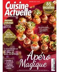 cuisine revue cuisine actuelle la revue de cuisine pour un quotidien gourmand