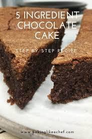 chocolate cake recipe baking like a chef