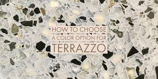 How To Choose Color Options For Terrazzo