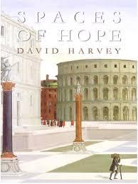 David Harvey - Spaces Of Hope | Marxism | Karl Marx