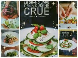cuisine crue le grand livre de la cuisine crue avec natura sense toc cuisine fr