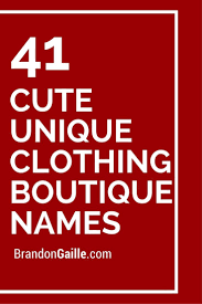 43 Cute Unique Clothing Boutique Names | Catchy Slogans | Pinterest ...