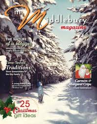 Eby Pines Christmas Trees Hours by Inmiddlebury Magazine December 2013 By Inmiddlebury Magazine Issuu