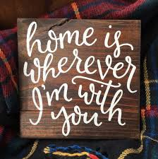 Home Is Wherever Im With You Wooden Block Sign Byhand