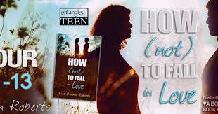 YA Bound Book Tours Blog Tour Kick Off How Not To Fall In Love By Lisa Brown Roberts