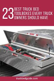 100 Best Truck Toolbox Top 23 Bed Es Every Owners Should Have