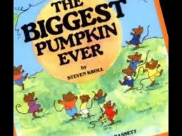 The Biggest Pumpkin Ever By Steven Kroll by The Biggest Pumpkin Ever Youtube