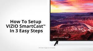 How to Setup VIZIO SmartCast™ in 3 Easy Steps