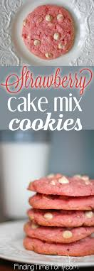 Strawberry Cake Mix Cookies Finding Time To Fly