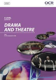 OCR Drama Theatre A Level H459 Specification Exam June 2018 Onwards