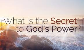 Previous Next What Is The Secret To Gods Power
